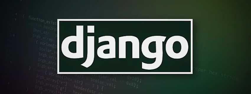 تمام آنچه که باید در مورد فریمورک وب جنگو ( Django ) بدانید