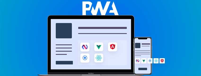 فریمورکهای مناسب برای ایجاد PWA