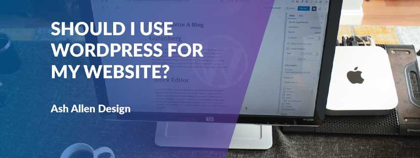 چه مواقعی از WordPress برای ساخت وبسایت استفاده کنیم؟ - بخش اول