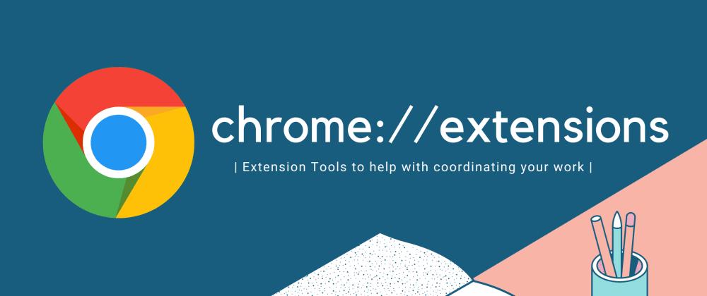 فهرست جامعی از افزونههای Chrome برای توسعهدهندگان (بخش اول)