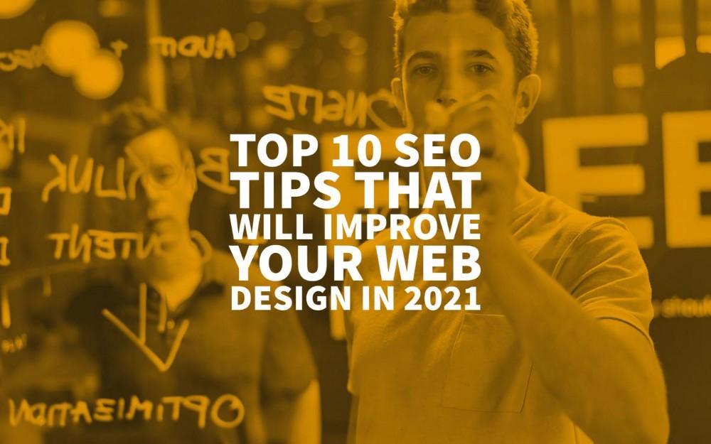 ۱۰ نکته برتر در زمینه SEO که باعث بهبود طراحی وب شما در سال ۲۰۲۱ میشوند (بخش اول)
