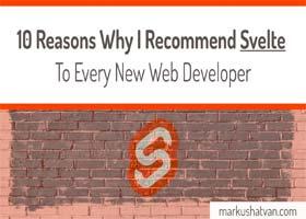 10 دلیل برای اینکه Svelte را به هر توسعه دهنده وب تازه کاری توصیه کنیم